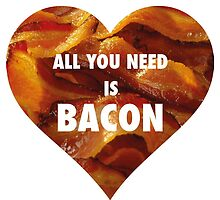 ALL YOU NEED IS BACON by Clàudia Santamaria