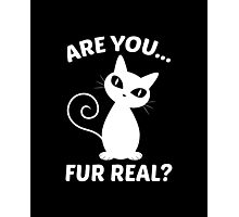 Are You Fur Real? Photographic Print