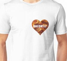 BACON IS LOVE, BACON IS LIFE. Unisex T-Shirt