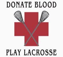 Lacrosse Donate Blood Play Lacrosse by SportsT-Shirts