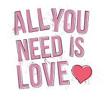 All You Need Is Love - Pink by littlemissquote