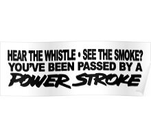 Hear The Whistle See The Smoke - POWERSTROKE Poster
