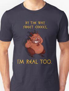 I'm Real Too T-Shirt