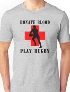 """Rugby """"Donate Blood Play Rugby"""" Unisex T-Shirt"""