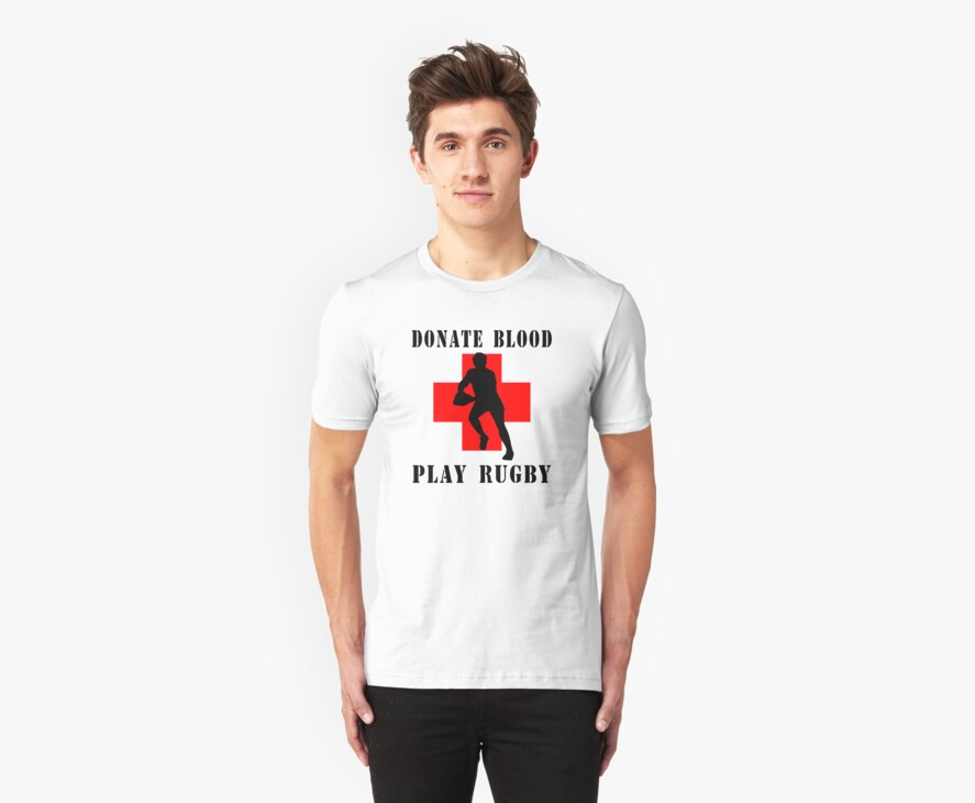 """Rugby """"Donate Blood Play Rugby"""" by SportsT-Shirts"""