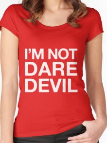 I'm not Daredevil Women's Fitted Scoop T-Shirt