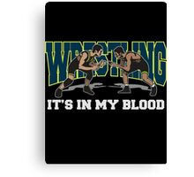 Wrestling It's In My Blood Canvas Print