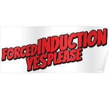 Forced induction Poster
