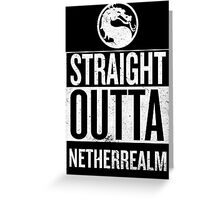 Straight Outta NetherRealm Greeting Card