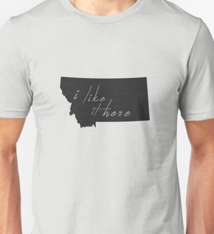 I Like it Here Montana Unisex T-Shirt
