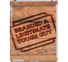 Branded A Legitimate Tough Guy  iPad Case/Skin