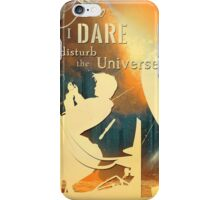 Do I dare  Disturb the universe? - [Doctor Who] iPhone Case/Skin