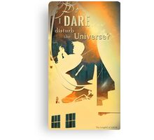 Do I dare  Disturb the universe? - [Doctor Who] Canvas Print