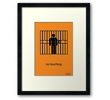 Arrested Development No Touching Framed Print