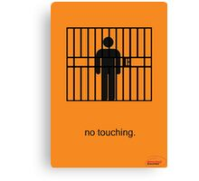 Arrested Development No Touching Canvas Print