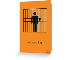 Arrested Development No Touching Greeting Card