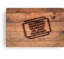 Branded A Legitimate Brazilian Jiu Jitsu Tough Guy  Canvas Print