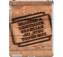 Branded A Legitimate Brazilian Jiu Jitsu Tough Guy  iPad Case/Skin