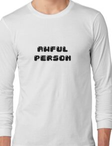 awful person Long Sleeve T-Shirt
