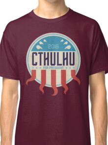 Cthulhu for President 2016 Classic T-Shirt