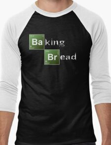 Baking Bread (Breaking Bad parody) - New Style! Men's Baseball ¾ T-Shirt