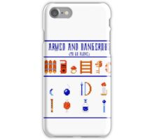 Armed and Dangerous (To Go Alone!) iPhone Case/Skin