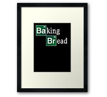 Baking Bread (Breaking Bad parody) - Classic Framed Print