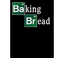 Baking Bread (Breaking Bad parody) - Classic Photographic Print