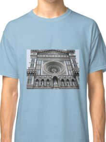 Facade of the Duomo - Florence Classic T-Shirt