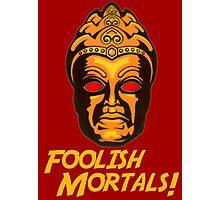 Foolish Mortals Photographic Print