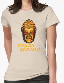 Foolish Mortals Womens Fitted T-Shirt