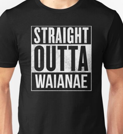 straight out waianae Unisex T-Shirt