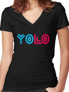 You Only Live Once Saying Women's Fitted V-Neck T-Shirt