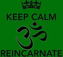 Keep Calm Om Reincarnate 8 by Claritea