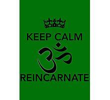 Keep Calm Om Reincarnate 8 Photographic Print