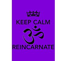 Keep Calm Om Reincarnate 7 Photographic Print