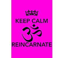 Keep Calm Om Reincarnate 6 Photographic Print