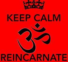 Keep Calm Om Reincarnate 5 by Claritea