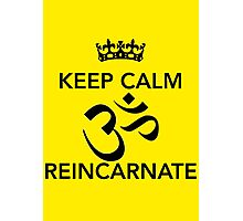 Keep Calm Om Reincarnate 4 Photographic Print