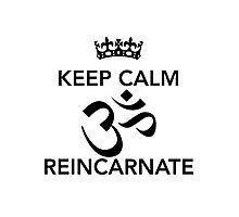 Keep Calm Om Reincarnate Photographic Print