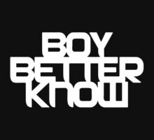Boy Better Know - White Logo, Middle Placement by Ecstatic