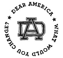 Dear America What Would You Change? Photographic Print