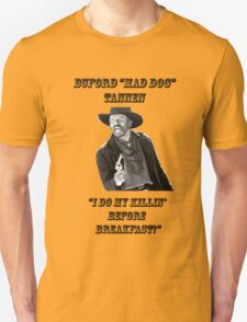 "Buford ""MAD DOG"" TANNEN T-Shirt"