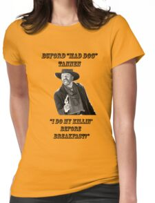 """Buford """"MAD DOG"""" TANNEN Womens Fitted T-Shirt"""