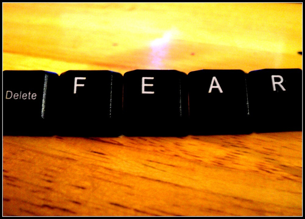 Delete Fear  by MakaylaGreen