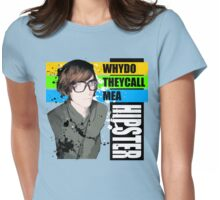 Why Do They Call Me A Hipster? Womens Fitted T-Shirt