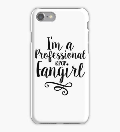 I'm a Professional Kpop Fangirl iPhone Case/Skin