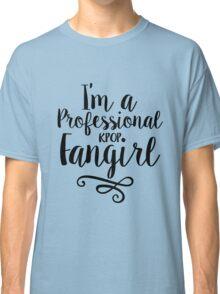 I'm a Professional Kpop Fangirl Classic T-Shirt