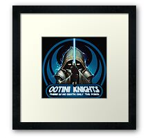 Ootini Knights  - There is no death, only the force. Framed Print