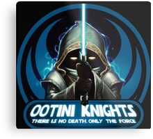 Ootini Knights  - There is no death, only the force. Metal Print